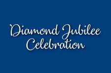 Diamond Jubilee Celebration 2020